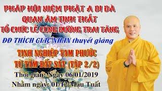 ĐĐ Thích Giác Nhàn giảng Từ Tâm Bất Sát tập 2 Ngày 06/01/2019