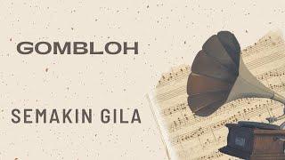 Gombloh - Semakin Gila (Official Music Video)