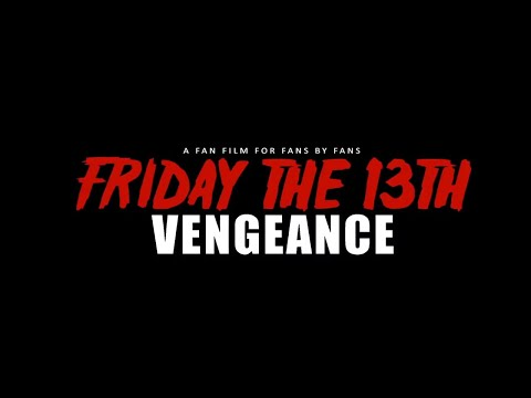 Vengeance - A Friday the 13th Fan Edit