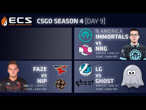 ECS CS:GO S4 DAY 9: FaZe vs NiP // Immortals vs NRG // LG vs Ghost