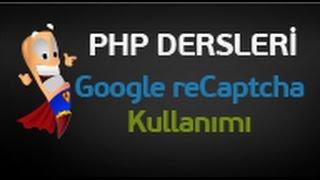 php dersleri 99  google recaptcha güvenlik doğrulaması