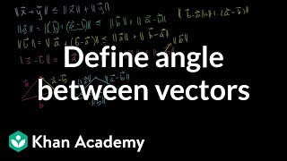 Defining the angle between vectors | Vectors and spaces | Linear Algebra | Khan Academy