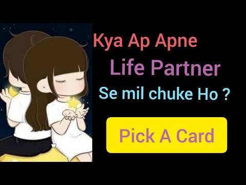 Hindi/Urdu Pick A Card : Kya Ap Apne LIFE PARTNER Se Mil Chuke Ho ??