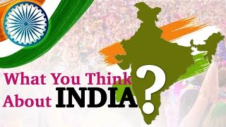 What People Think About India?