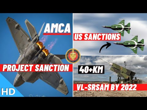 Indian Defence Updates : AMCA Project Sanction,VL-SRSAM Ready By 2022,US Sanctions On J-20 JF-17 ?