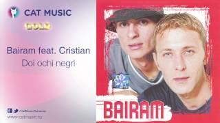 Bairam feat. Cristian - Doi ochi negri
