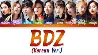Video TWICE (트와이스) - BDZ (Korean Ver.) [Color Coded Lyrics/Han/Rom/Eng] MP3, 3GP, MP4, WEBM, AVI, FLV Maret 2019