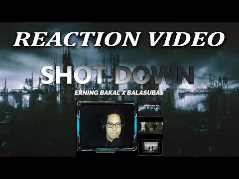 Shot Down - Erning Bakal x Balasubas (Reaction Video) by Siobal D