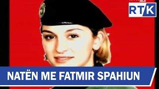 Naten me Fatmir Spahiun Rexhep Selimi & Enkelejda Arifi