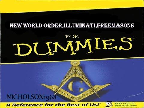 For Illuminati Dummies Nwo..Freemasons