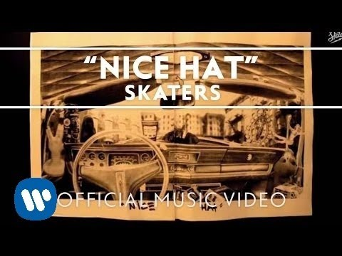 SKATERS - Nice Hat [Official Video]