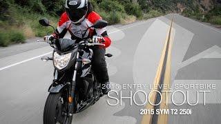 3. 2015 SYM T2 250i - Entry Sport Shootout Pt 1 - MotoUSA
