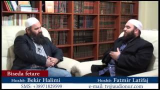 Bisedë Fetare mes Hoxhë Bekir Halimi dhe Hoxhë Fatmir Latifi