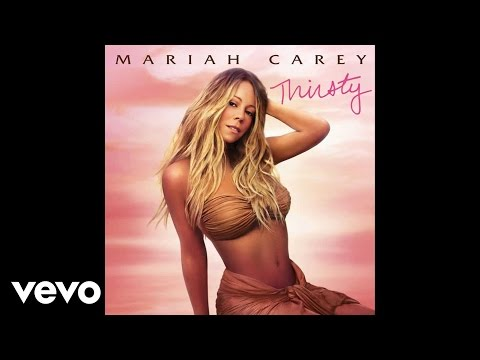 Mariah Carey - Thirsty [Audio]