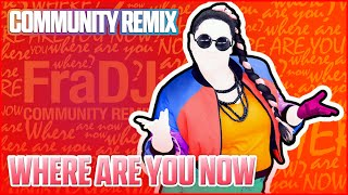 Where Are You Now by Lady Leshurr - Just Dance Community Remix