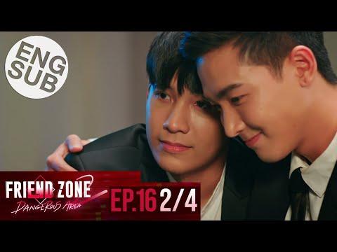 [Eng Sub] Friend Zone 2 Dangerous Area   EP.16 [2/4]   ตอนจบ