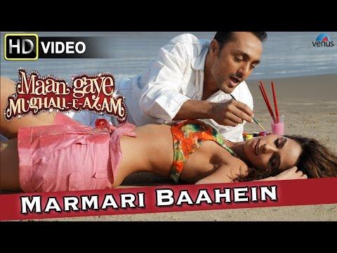 Marmari Baahein (HD) Full Video Song : Maan Gaye Mughall- E- Azam | Malika Sherawat, Rahul Bose |