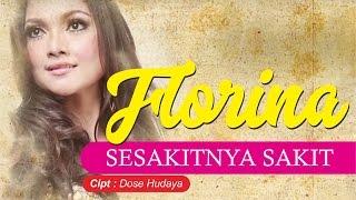 Florina - Sesakit Sakitnya (Official Video Lyric)