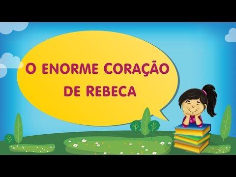 O ENORME CORAÇÃO DE REBECA | Cantinho da Criança com a Tia Érika