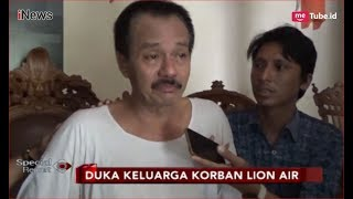 Video Isak Tangis Selimuti Keluarga Korban Pesawat JT 610, Sang Ayah Tetap Optimis - Special Report 29/10 MP3, 3GP, MP4, WEBM, AVI, FLV November 2018