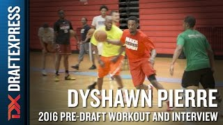 Dyshawn Pierre 2016 NBA Pre-Draft Workout Video and Interview