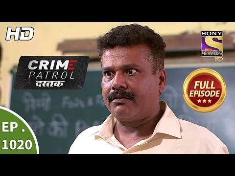 Crime Patrol Dastak - Ep 1020 - Full Episode - 16th April, 2019
