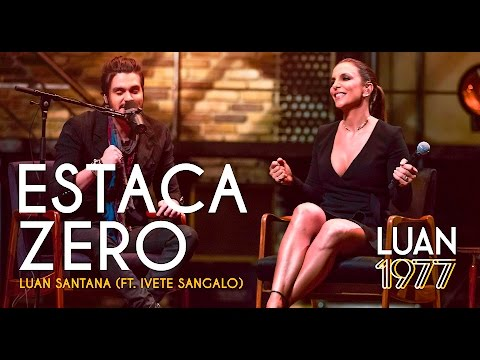 Luan Santana Feat. Ivete Sangalo - Estaca Zero