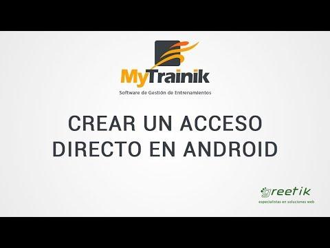 MyTrainik. Cómo crear un acceso directo en android