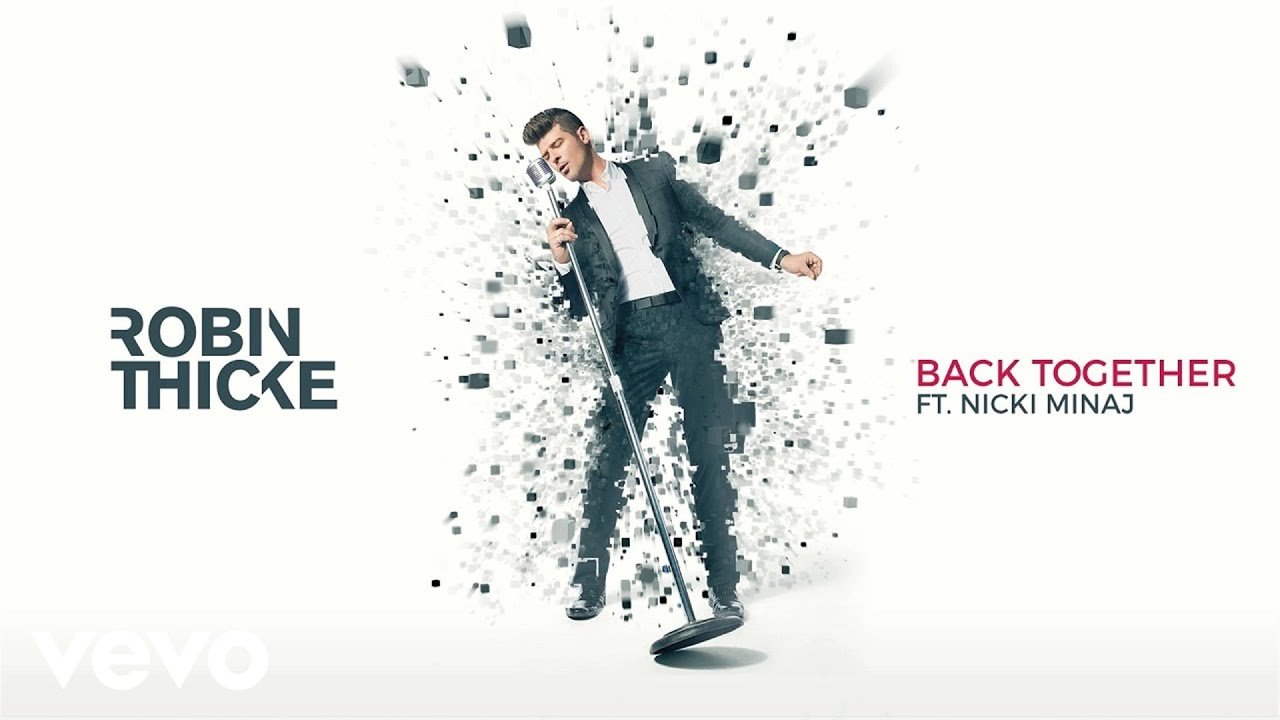 Listen: Robin Thicke [New Music] 'Back Together'  Featuring Nicki Minaj