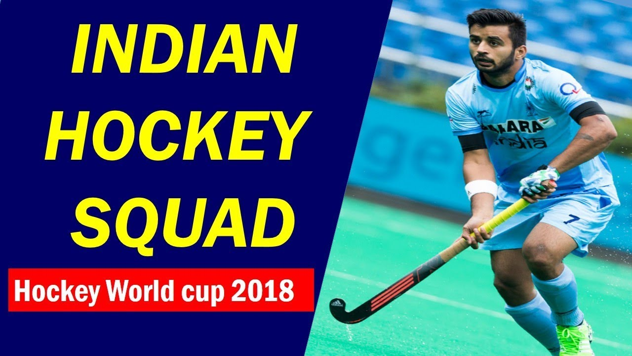 Indian Hockey Team for World Cup 2018