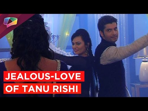 Tanu and Rishi's jealous love story