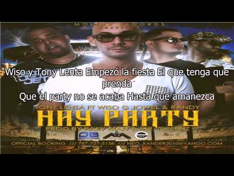 Video Letra: Tony Lenta Ft. Wiso G Y Jowell & Randy - Hay Party ★★♪ ♫REGGAETON 2014★★♪ ♫ download in MP3, 3GP, MP4, WEBM, AVI, FLV January 2017