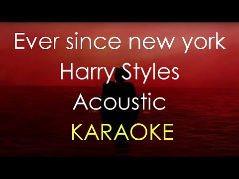 Ever since new york- Harry Styles (Acoustic Karaoke)
