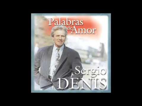 Nunca supe más de ti, Sergio Denis, Palabras de amor
