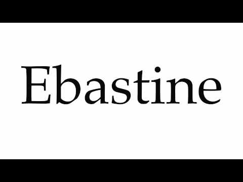 How to Pronounce Ebastine