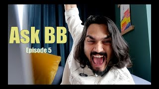 BB Ki Vines- | Ask BB- Episode 5 |