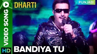 """Click here to watch Punjabi movies, music & more - http://bit.ly/PunjabiMoviesAndMoreCheck out the full video song """"Bandiya Tu"""" from the Punjabi movie """"Dharti"""" featuring Jimmy Shergill & Rannvijay Singh.Song: Bandiya TuSinger: Rabbi ShergillMusic: Jaidev KumarMovie: DhartiCast: Jimmy Shergill, Surveen Chawla, Rannvijay Singh, Rahul Dev, Prem Chopra, & Jaspal BhattiDirected By: Navaniat SinghProduced By: Darshan Singh Grewal, J.S.Kataria & Jimmy ShergillTo watch more log on to http://www.erosnow.comFor all the updates on our movies and more:https://www.youtube.com/ErosNowPunjabihttps://twitter.com/#!/ErosNowhttps://www.facebook.com/ErosNowhttps://www.facebook.com/erosmusicindiahttps://plus.google.com/+erosentertainmenthttps://www.instagram.com/eros_nowhttp://www.dailymotion.com/ErosNowhttps://vine.co/ErosNow http://blog.erosnow.com"""