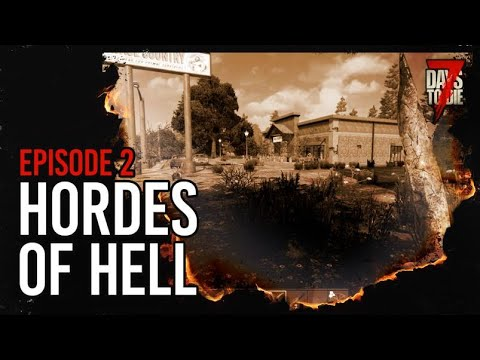 7 Days to Die | Hordes of Hell Episode 2 | Lets play series | Alpha 19