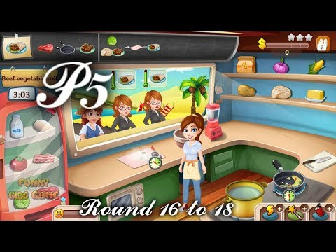 Cooking Game - Rising Super Chef 5 - Round 16 To 18 - Video For Kids