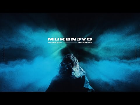, title : 'Survive Said The Prophet - MUKANJYO | Official Music Video'