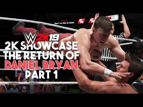 WWE 2K19 2K Showcase - The Return Of Daniel Bryan - Gameplay Walkthrough Part 1