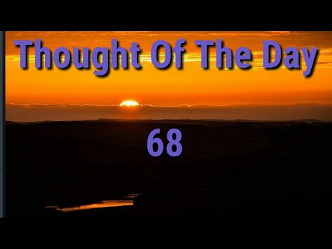 Quote of the day - Thought Of The Day - 68 / Daily Thoughts or Quotes of Great persons