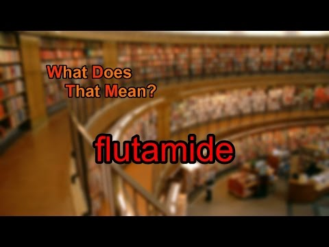 What does flutamide mean?