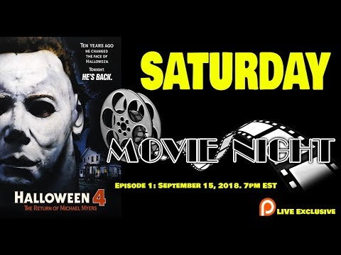 SATURDAY MOVIE NIGHT Episode 1: Halloween 4: The Return Of Michael Myers