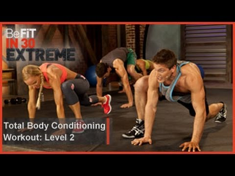 befit - Total Body Conditioning Workout   Level 2 from BeFit in 30 Extreme is an explosive cardio conditioning strength workout that incorporates 3 intense circuits ...