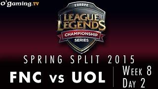 LCS EU Spring 2015 - W8D2 - FNC vs UOL
