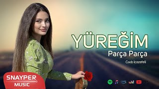 Yüreğim parça parça ✔️ Azeri Remix 2018 Super Mahni
