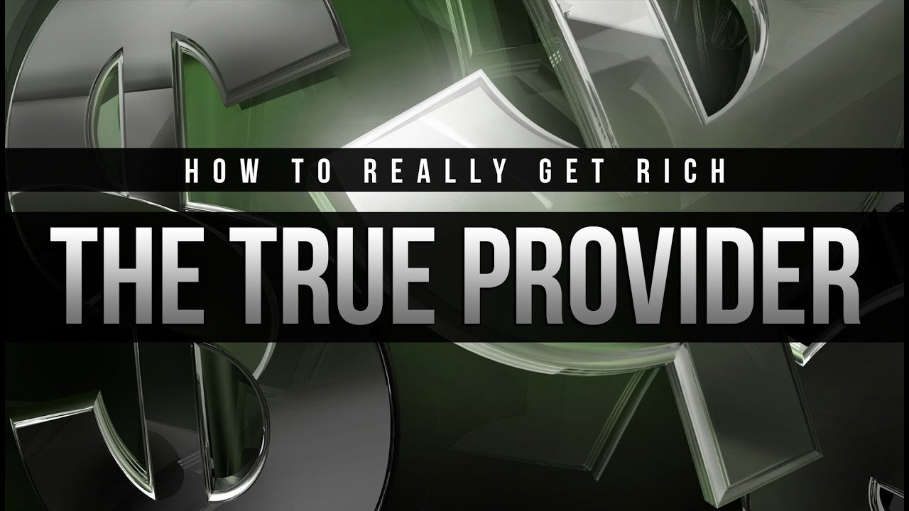 The True Provider – How To Get Rich – Naveed Aziz