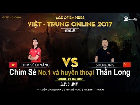 Đi tìm No.1 AOE- Chung kết AOE Việt Trung 2017 | Chim Sẻ Đi Nắng vs ShenLong | Replay ngày 29/4/2017