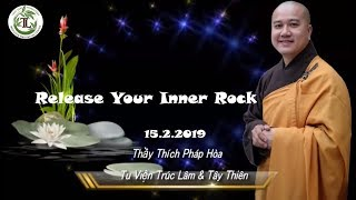 Release Your Inner Rock - Thay Thich Phap Hoa (Tv. Truc Lam, Feb 15, 2019)